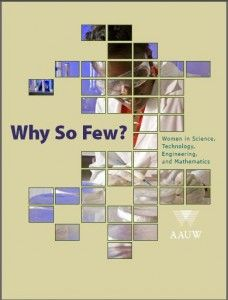 Why So Few? Women in Science, Technology, Engineering, and Mathematics : AAUW: Empowering Women Since 1881