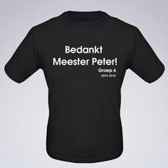 Een T-shirt met eigen tekst zodat iedereen kan zien wie er de leukste juf of meester is!