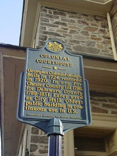 Colonial Courthouse in Delaware County. Text: Georgian Colonial design. Built in 1724, restored in 1920. In use for Chester County till 1786, for Delaware County, 1789-1851. Later used as City Hall. Oldest public building in continuous use in U.S.