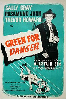 Green For Danger. UK. Alastair Sim, Leo Genn, Sally Gray, Trevor Howard. Directed by Sidney Gilliat. 1946