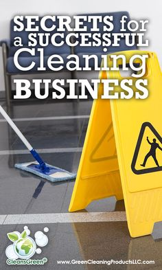 Secrets for a Successful Cleaning Business | Shared by Green Cleaning Products http://greencleaningproductsllc.com/secrets-for-a-successful-cleaning-business-shared-by-green-cleaning-products/