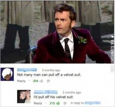 Doctor Who - David Tennant - I'd pull it off too! Doctor Who, 10th Doctor, Space Man, Bae, Velvet Suit, Out Of Touch, Don't Blink, Torchwood, Oui Oui