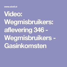 Video: Wegmisbruikers: aflevering 346 - Wegmisbruikers - Gasinkomsten