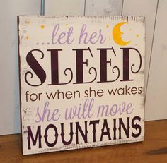 Let her SLEEP Sign/for when she wakes/she will move MOUNTAINS/Baby Sign/Baby Gift/Shower Gift/Baby Decor/Baby Girl/Lavender/Purple