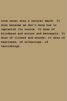 Anais Nin - love never dies a natural death.