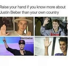 I know basically everything about Justin