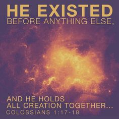 Colossians 1:17~18 This is JESUS, my LORD & my GOD!: