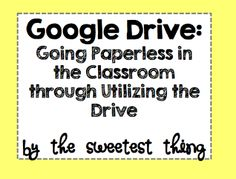 The Sweetest Thing: Paperless Classroom: How to UTILIZE Google Docs/Drive PART 2