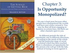 """http://www.badassbutton.com/resources-unlimited-luhanbruce  Resources are Unlimited as man's Thoughts are Unlimited -- Chapter 3 Is Opportunity Monopolized? from """"The Science of Getting Rich"""" by Wallace D. Wattles"""