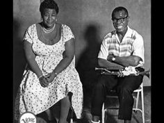 Summertime, Ella Fitzgerald and Louis Armstrong *** Two of my favorite singers from that time singing one of my favorite songs of all time. ***