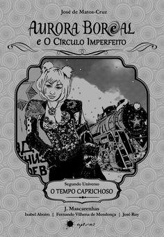 Aurora Boreal e o Círculo Imperfeito - Livro Dois de José de Matos-Cruz. Lançamento livro ilustrado por Apenas Livros em português, outubro 2020. #livroilustrado #auroraboreal #bdleakspt