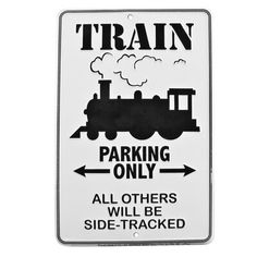 Train Parking Only Embossed Tin Sign Home/Office/Model Railroad Room Wall Decor Business Hours Sign, Man Cave Pub, Ada Signs, Wet Floor Signs, Office Break Room, Job Humor, Window Signs, Office Signs, Room Wall Decor