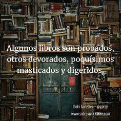 Algunos libros son probados otros devorados poquísimos masticados y digeridos. #frasesdemiagenda #frases #citas #fotodeldia #picoftheday