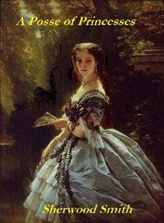 A Posse of Princesses by Sherwood Smith, http://www.amazon.com/dp/B0042AMIEK/ref=cm_sw_r_pi_dp_oOMMqb0K1YR0X