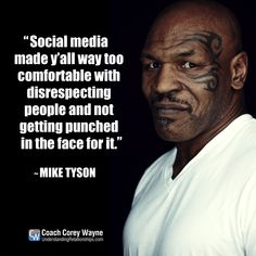 """""""Social media made y'all way too comfortable with disrespecting people and not getting punched in the face for it."""" ~ Mike Tyson, American former Heavyweight Boxer  Photo by Smallz+Raskind/Warner Bros. Entertainment Inc. via Getty Images  #miketyson #socialmedia #disrespect #haters #criticism #coachcoreywayne #greatquotes Mike Tyson Quotes, Funny Relatable Memes, Funny Quotes, Everybody Hurts, Punch In The Face, Christian Memes, Cheer You Up, Being Good, Disney Memes"""