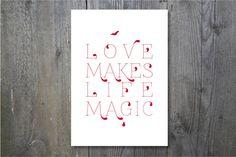 Spruch // Saying 'Love makes life magic' by ohkimiko via DaWanda.com