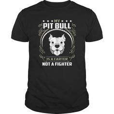 MY PIT BULL IS A FARTER! Fighter., Just get yours HERE ==> https://www.sunfrog.com/Pets/MY-PIT-BULL-IS-A-FARTER-Fighter-Black-Guys.html?id=41088 #christmasgifts #xmasgifts #pitbulllovers