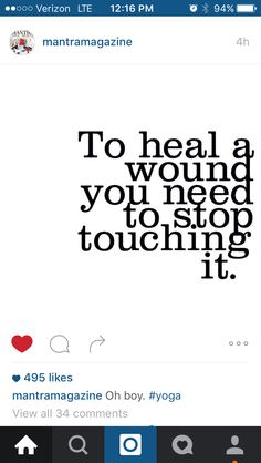 """""""To heal a wound you need to stop touching it. Random Quotes, Boarding Pass, Healing"""