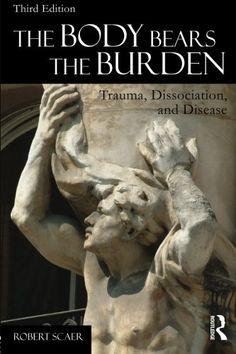 The Body Bears the Burden: Trauma, Dissociation, and Disease by Robert Scaer http://www.amazon.com/dp/0415641527/ref=cm_sw_r_pi_dp_-5Bexb1XYXRMT