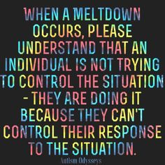 Meltdown vs tantrum And everything is a no because they can't figure out how to make the overwhelmed feeling stop. Dustin does this often when he feels like we are out too much.