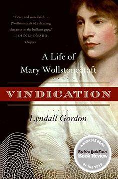 Vindication: A Life of Mary Wollstonecraft by Lyndall Gordon