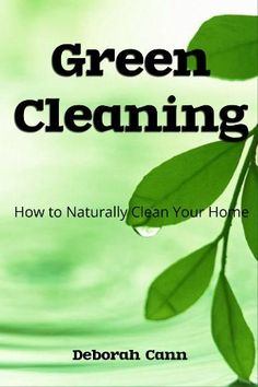 Green Cleaning by Deborah Cann. $2.99. 28 pages