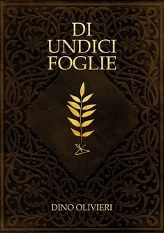Di Undici Foglie - Dino Olivieri - Paperback Edition - available at Amazon / Amazon Prime Free Apps, Audiobooks, Sci Fi, Novels, Ebooks, This Book, Urban, Fantasy, Amazon