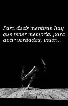 ❝ #FRASE - Para decir mentiras hay que tener memoria, para decir verdades hay que tener... ❞ ↪ Puedes leerlo en: www.divulgaciondmax.com