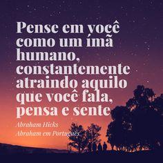Abraham Hicks em frases #0014 - Você é um ímã