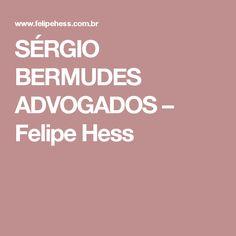 SÉRGIO BERMUDES ADVOGADOS – Felipe Hess