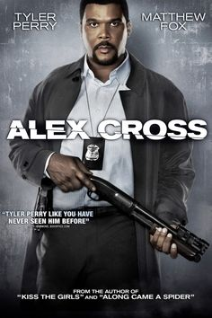 Alex Cross Poster Artwork - Tyler Perry, Matthew Fox, Edward Burns - http://www.movie-poster-artwork-finder.com/alex-cross-poster-artwork-tyler-perry-matthew-fox-edward-burns/