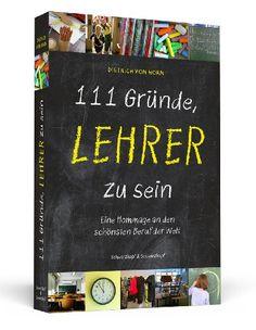 111 Gründe, Lehrer zu sein ist eine herrliche Hommage an einen Beruf, der oft unterschätzt wird - ein Muss für alle, die in einer Sinnkrise sind.