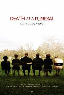Death At A Funeral ..The original.  Hilarious!