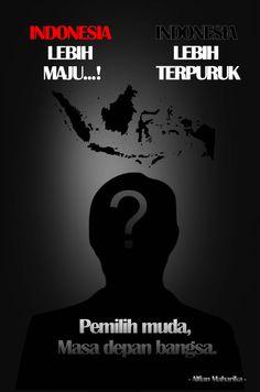 INDONESIA ingin lebih MAJU atau TERPURUK........ada ditangan PEMUDA!