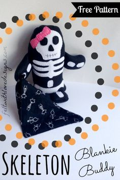 Girly Skeleton Blankie Buddy Tutorial + Free Pattern {Felt With Love Designs}: Halloween Sewing, Fall Sewing, Halloween Doll, Love Sewing, Halloween Crafts, Halloween Ideas, Felt Patterns, Sewing Patterns Free, Free Pattern