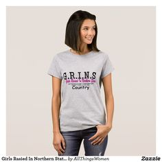 This Girls Rasied In Northern States Shirt is a great way to show that norther girls can be just as country as southern girls.
