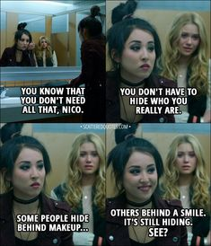 Quote from Runaways 1x01 │  Karolina Dean: You know that you don't need all that, Nico. You don't have to hide who you really are. Nico Minoru: Some people hide behind makeup... others behind a smile. It's still hiding. See? │ #Runaways #Marvel #Quotes