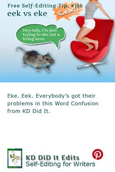 Eek! A Word Confusion post for self-editing writers who need to eke out the number of words for the day.