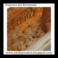 I Did It - You Do It: Popcorn for Everyone!