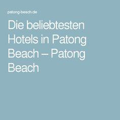 Die beliebtesten Hotels in Patong Beach – Patong Beach