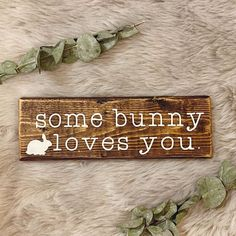 """Wooden """"some bunny loves you"""" Home Decor Sign Dark Stain with White Lettering Kitchen Shelf Decor Home Decor Wood Sign Easter Sign Kitchen Shelf Decor, Some Bunny Loves You, Diy Wood Signs, Love Your Home, Dark Stains, Home Decor Signs, Recycled Wood, Digital Image, Cricut Design"""
