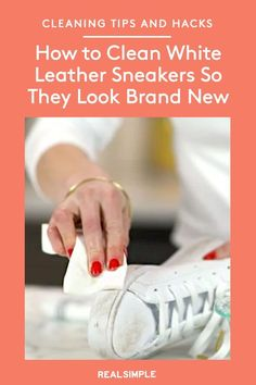 How to Clean White Leather Sneakers So They Look Brand New | Here's how to clean white leather sneakers, whether they just have a few scuffs or some serious, set-in stains. #organizationtips #realsimple #howtoclean #cleaningtips #cleaninghacks