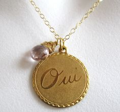 """Bohemian necklace - Pink Topaz Briolette, Brass Coin Pendant With the   Script """"OUI"""" (yes) Written in French, 14K Gold Fill Chain , via ArtWark shop on Etsy.com"""