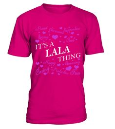 """# Its a LALA Thing - Name Shirts .    It's a LALA Thing Name ShirtsSpecial Offer, not available anywhere else!Available in a variety of styles and colorsBuy yours now before it is too late! Secured payment via Visa / Mastercard / Amex / PayPal How to place an order  Choose the model from the drop-down menu Click on """"Buy it now"""" Choose the size and the quantity Add your delivery address and bank details And that's it!"""