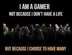 Gamer. True words have been spoken.
