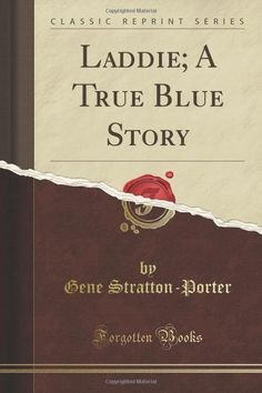 """""""Laddie: A True Blue Story."""" A wonderful book on creating and maintaining a positive family culture, as well as a great example of what true education is. <3 One of my """"core books!"""""""