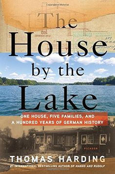 Bookmarks reviews of The House by the Lake: One House Five Families and a Hundred Years of German History by Thomas Harding