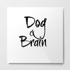 Dog Brain Metal Print Cool Wall Art, Cool Walls, Brain, Cool Stuff, Metal, Dogs, Prints, Home Decor, The Brain