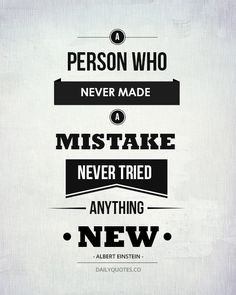A person who never made a mistake never tried anything new. ~Albert Einstein #entrepreneur #entrepreneurship #startup #quote