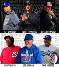 AL BBWAA Manager of the Year finalists: Jeff Banister, Terry Francona, Buck Showalter.  NL Manager of the Year finalists: Dusty Baker, Joe Maddon, Dave Roberts.